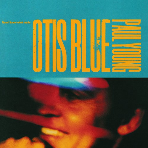 オーティス・ブルー Now I Know What Made Otis Blue