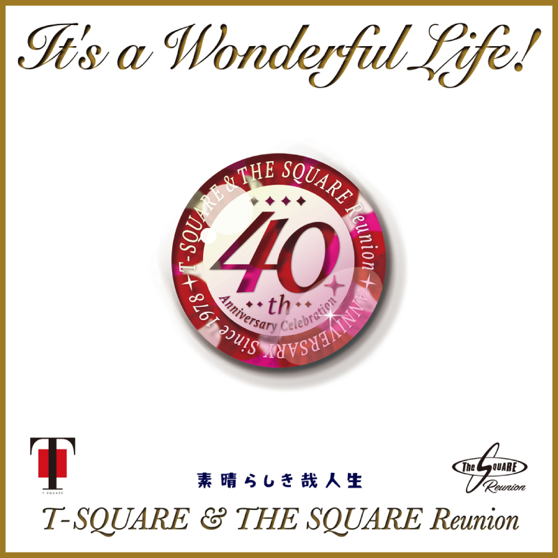 T-SQUARE & THE SQUARE Reunion It's a Wonderful Life!