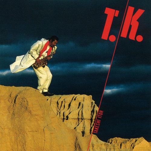 T.K. / 伊東たけし
