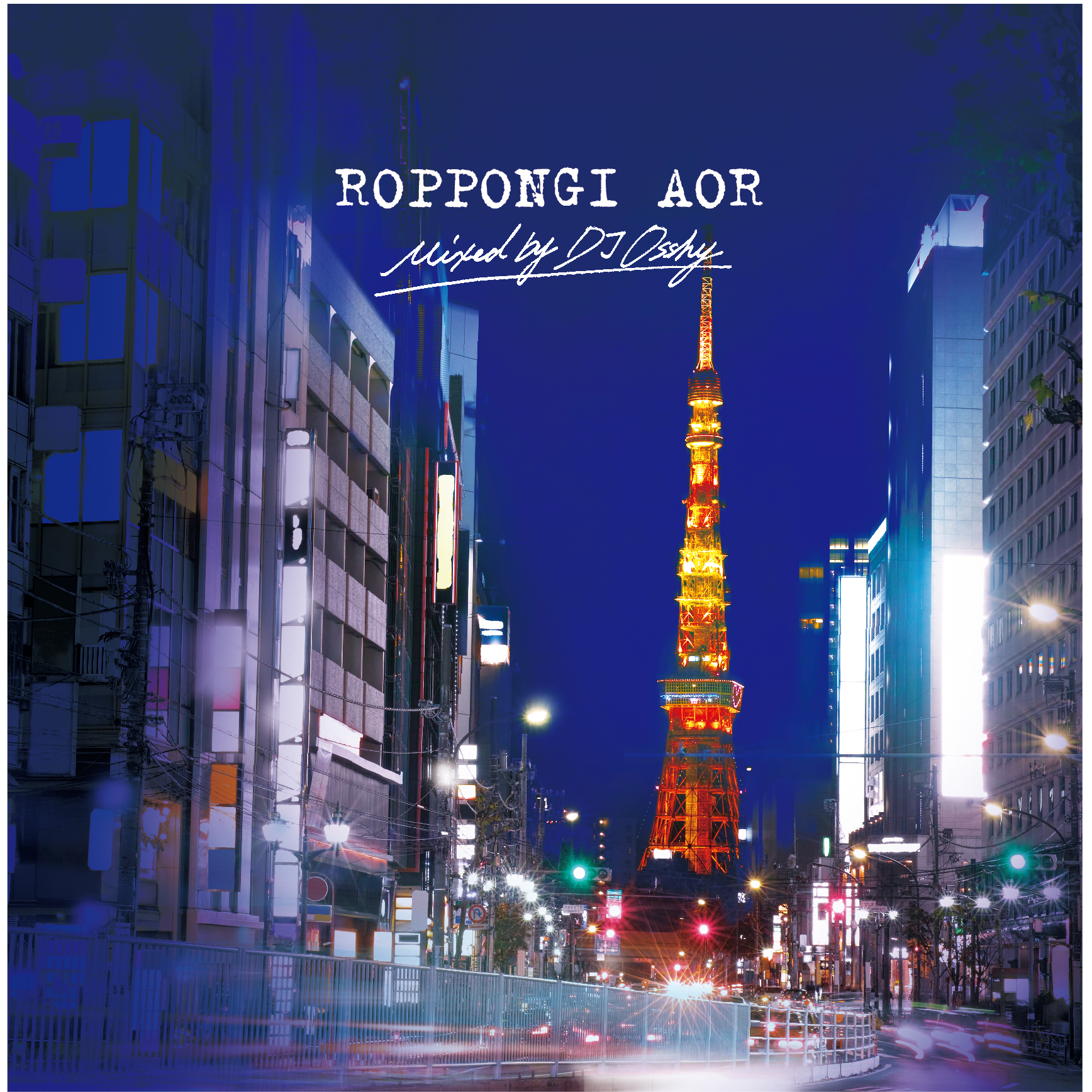 ROPPONGI AOR mixed by DJ OSSHY