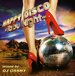 DJ OSSHY 選曲・監修『HAPPY DISCO~Tabu Night』