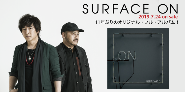 SURFACE 7th Original Album「ON」2019.7.24 on sale!!