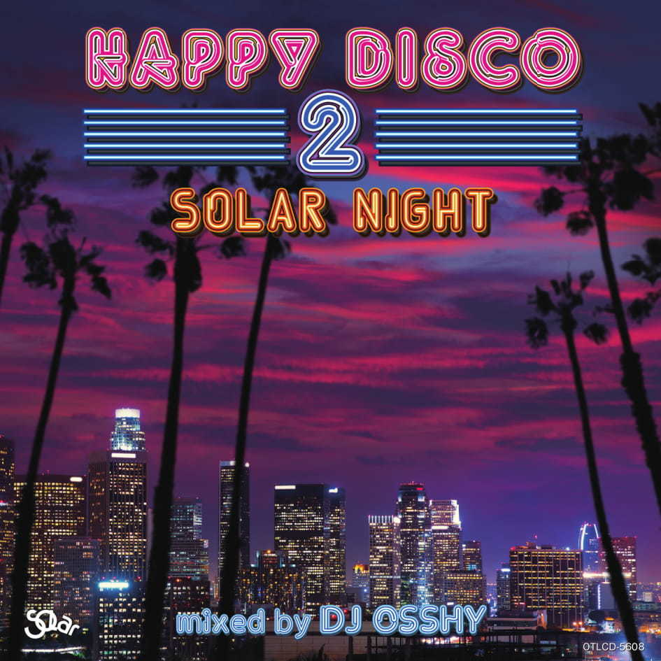 HAPPY DISCO 2 -Solar Night- mixed by DJ OSSHY