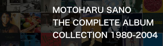 MOTOHARU SANO THE COMPLETE ALBUM COLLECTION 1980-2004