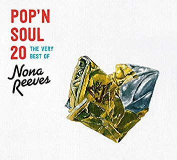 『POP'N SOUL 20~The Very Best of NONA REEVES』