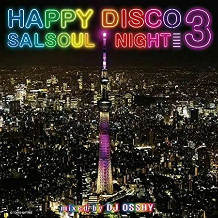 HAPPY DISCO 3~SALSOUL NIGHT~mixed by DJ OSSHY